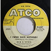 BEN E. KING 45 RPM I (WHO HAVE NOTHING) / THE BEGINNING OF TIE