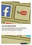 Einsatzmöglichkeiten von Social Media. Theorie und praktische Beispiele