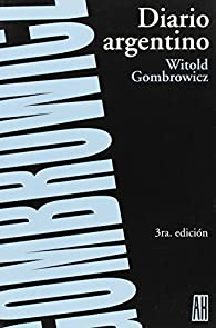 Diario Argentino/argentine Diary   by Witold Gombrowicz par Witold Gombrowicz