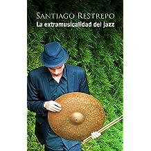 La extramusicalidad del jazz