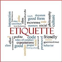 Etiquette - Basic mealtime behavior rules - The etiquette table setting - Table etiquette rules (English Edition)