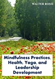 Mindfulness Practices, Health, Yoga, Leadership Development (English Edition): Working Paper Series #1 (Afrikaans Edition)