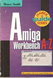 Amiga Workbench 3 A-Z (INSIDER Guides)