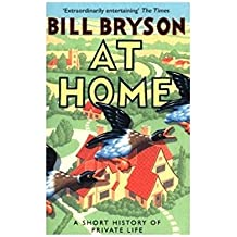 At Home: A Short History of Private Life (Bryson, Band 3) (Cover Bild kann abweichen)