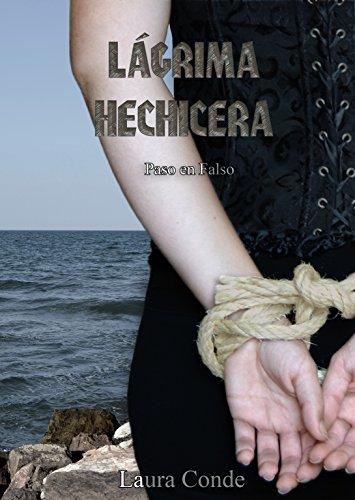 Descargar Libro Lágrima Hechicera: Paso en falso: Paso en falso de Laura Conde