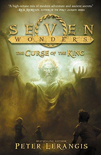 Seven Wonders Book 4: The Curse of the King por Peter Lerangis