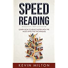 Speed Reading: Learn How to Read Faster  With The Most Effective Techniques