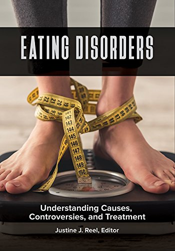 Eating Disorders: Understanding Causes, Controversies, and Treatment [2 volumes]