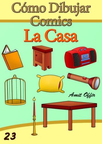 Cómo Dibujar Comics: La Casa (Libros de Dibujo nº 23) por amit offir