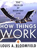 How Things Work: The Physics of Everyday Life by Bloomfield, Louis A. (2009) Paperback