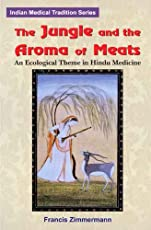 The Jungle and the Aroma of Meats: An Ecological Theme in Hindu Medicine (Comparative Studies of Health Systems & Medical Care)