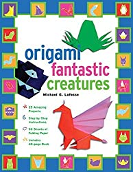 Origami Fantastic Creatures by Michael G. LaFosse (2004-12-15)