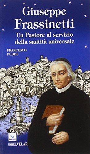 Giuseppe Frassinetti. Un pastore al servizio della santit universale
