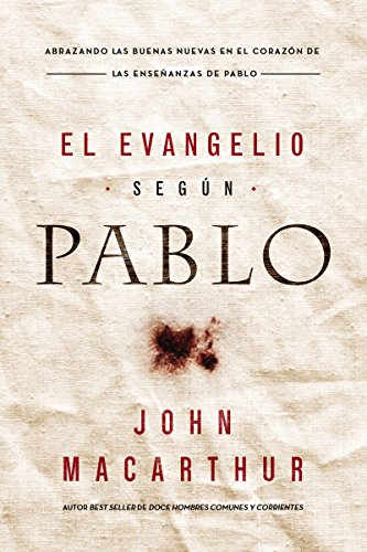 El Evangelio según Pablo por John F. MacArthur