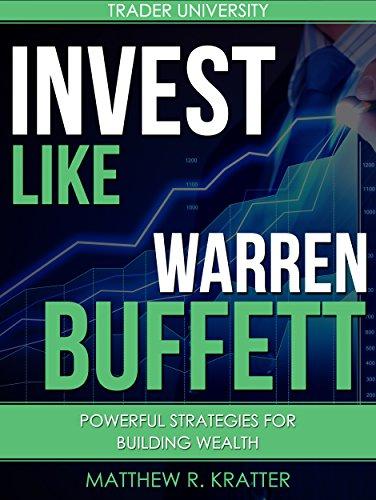 Invest Like Warren Buffett: Powerful Strategies for Building Wealth (English Edition) por Matthew R. Kratter