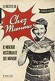 Scarica Libro Le ricette di chez mamma Il miglior ristorante del mondo (PDF,EPUB,MOBI) Online Italiano Gratis