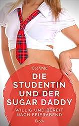 Die Studentin und der Sugar Daddy - Willig und bereit nach Feierabend
