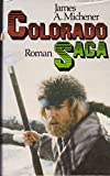 Colorado-Saga : Roman. [Autoris. Übertr. aus d. Amerikan. von Hans E. Hausner ...] - James A. Michener