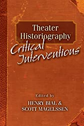 Theater Historiography: Critical Interventions