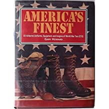 America's Finest: US Airborne Uniforms, Equipment and Insignia of World War Two (ETO)