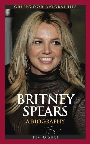 Britney Spears: A Biography (Greenwood Biographies)