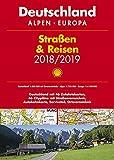 Shell Straßen & Reisen 2018/19 Deutschland 1:300.000, Alpen, Europa (Shell Atlanten)