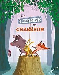 La chasse au chasseur par Christelle Saquet