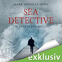 Ein Grab in den Wellen (Sea Detective 1)