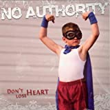Songtexte von No Authority - Don't Lose Heart