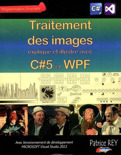 Traitement des Images avec C#5 et Wpf par Patrice Rey