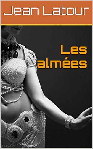 Les almées: Un techno-thriller de rêve par Jean Latour