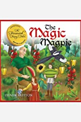 The Financial Fairy Tales: The Magic Magpie: A Fun Way To Teach Your Children About Money Kindle Edition