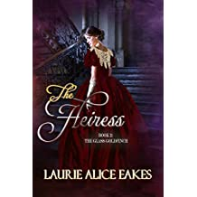 The Heiress (The Glass Goldfinch Book 2)