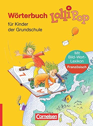 Lollipop Wörterbuch - Ausgabe 2006: Wörterbuch mit Bild-Wort-Lexikon Französisch: Flexibler Kunststoff-Einband
