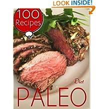 Paleo Diet : 100 Recipes