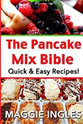 The Pancake Mix Bible: Quick & Easy Recipes by Maggie Ingles (2014-05-28)