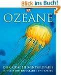 Ozeane: Die große Bildenzyklopädie mi...
