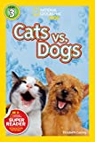 National Geographic Kids Readers: Cats vs. Dogs (National Geographic Kids Readers)