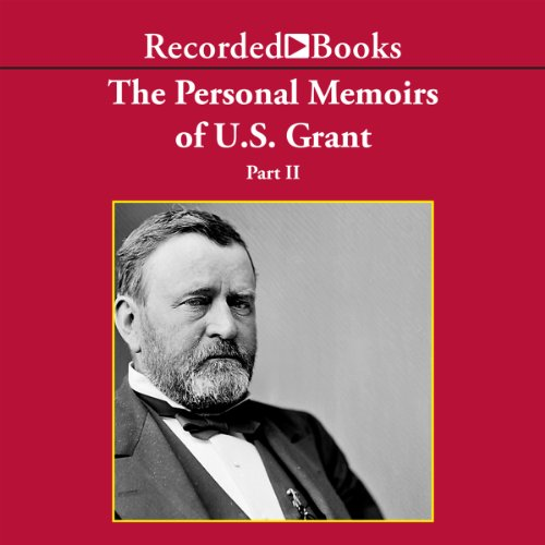 The Personal Memoirs of U.S. Grant, Part 2  Audiolibri