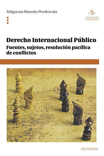 Derecho internacional público: Fuentes, sujetos, resolución pacífica de conflictos (Colección Universidad nº 9)