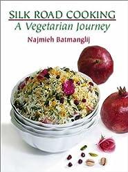 Silk Road Cooking: A Vegetarian Journey by Najmieh Batmanglij (1-Aug-2004) Paperback