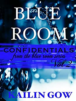 Blue Room Confidentials Vol. 2 by [Gow, Kailin]