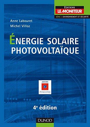 Energie solaire photovoltaïque - 4ème édition (Environnement et sécurité)