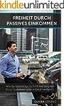 Freiheit Durch Passives Einkommen: Wi...