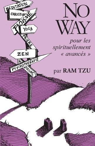 No Way: ...pour les spirituellement avancés par Ram Tzu