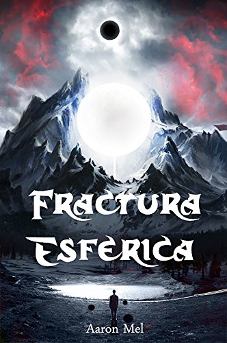 Portada del libro Fractura esférica (Saga Fractura esférica nº 1)