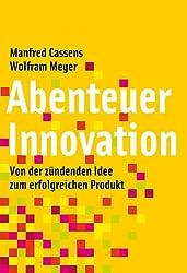 Manfred Cassens/Wolfram Meyer: Abenteuer Innovation