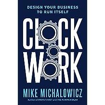 Clockwork: Design Your Business to Run Itself (English Edition)