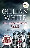 Ein unheimlicher Gast - Roman: JETZT BILLIGER KAUFEN von Gillian White
