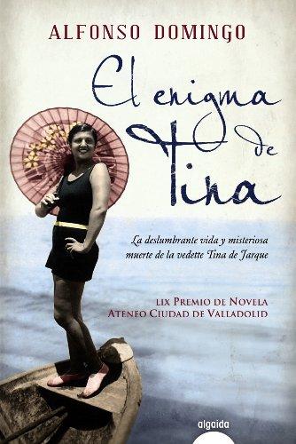 Portada del libro El Enigma De Tina (Algaida Literaria - Premio Ateneo Ciudad De Valladolid)